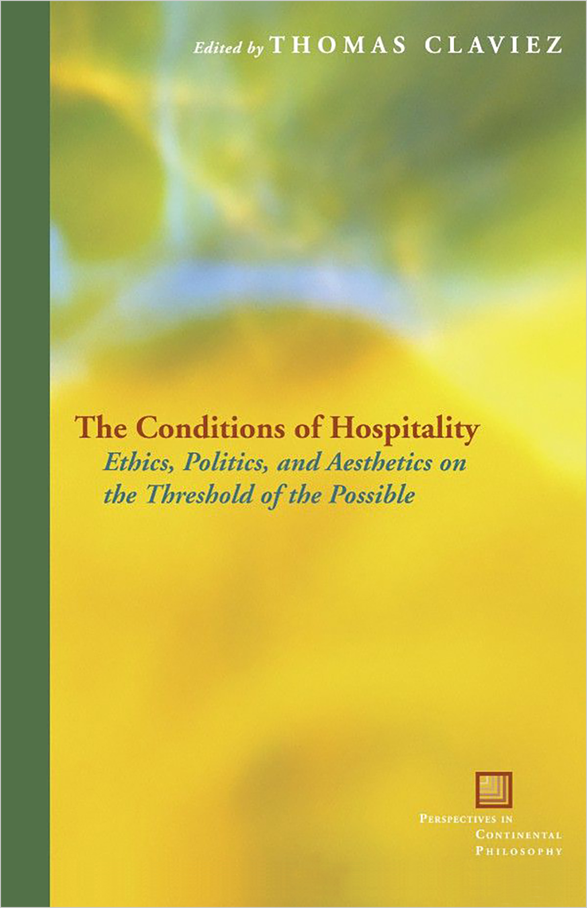 The Conditions of Hospitality: Ethics, Politics and Aesthetics on the Threshold of the Possible. New York: Fordham UP, 2013.